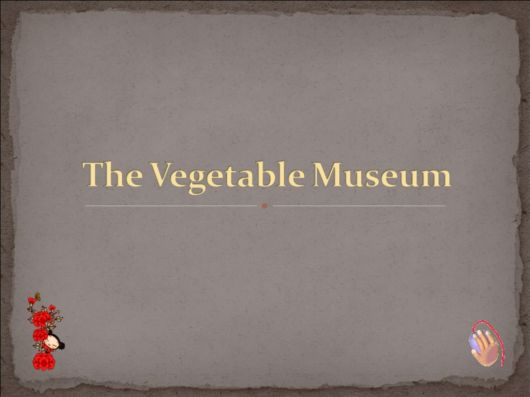 The Creative Vegetable Museum